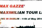 Max Gazze live in Dublin