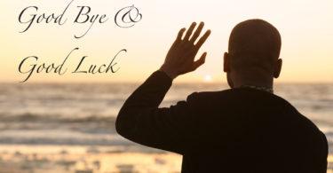 Good Luck & Good Bye